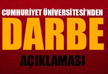 Cumhuriyet Üniversitesinden Darbe Mesajı