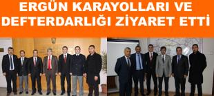 Ergün'den Karayolları ve Defterdarlık Ziyaretleri !