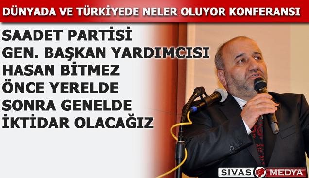 Saadet Partisinden Dünya ve Türkiyede Neler Oluyor Konferansı !