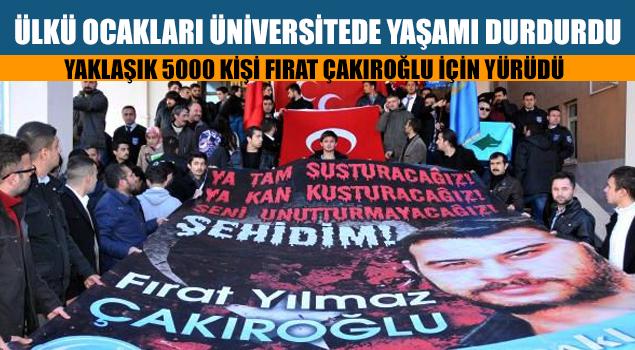 Ülkü Ocakları Fırat Çakıroğlu için Üniversitede Yürüyüş Yaptı !